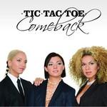 Tic Tac Toe, Comeback