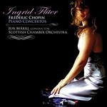 Ingrid Fliter, Chopin: Piano Concertos (with Scottish Chamber Orchestra, Jun Markl)