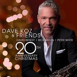 Dave Koz, Dave Koz & Friends 20th Anniversary Christmas