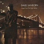 David Sanborn, Songs From The Night Before