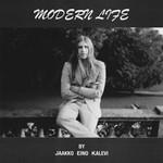 Jaakko Eino Kalevi, Modern Life
