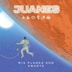 Juanes, Mis Planes Son Amarte