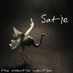 Erik Satie, The Essential Collection