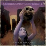 Corrosion of Conformity, No Cross No Crown mp3