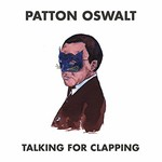 Patton Oswalt, Talking for Clapping