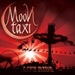 Moon Taxi, Live Ride