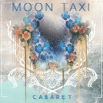 Moon Taxi, Cabaret