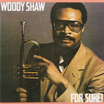 Woody Shaw, For Sure! mp3