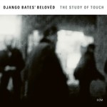 Django Bates' Beloved, The Study Of Touch