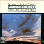 Blue Mitchell, Smooth As The Wind