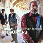 The Holmes Brothers, Speaking in Tongues