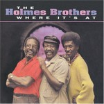 The Holmes Brothers, Where It's At