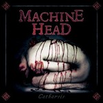 Machine Head, Catharsis