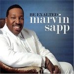 Marvin Sapp, Be Exalted