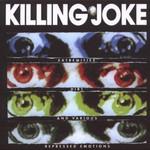 Killing Joke, Extremities, Dirt and Various Repressed Emotions
