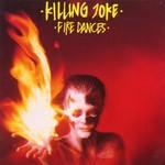 Killing Joke, Fire Dances