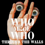 WhoMadeWho, Through The Walls