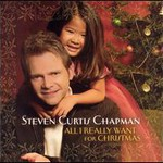 Steven Curtis Chapman, All I Really Want for Christmas