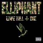 Elliphant, Live Till I Die