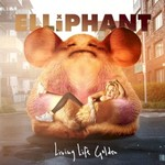 Elliphant, Living Life Golden