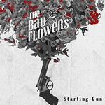 The Bad Flowers, Starting Gun