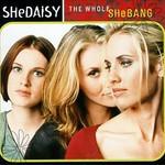 SHeDAISY, The Whole SHeBANG