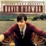 David O'Dowda, Velvet Ears Presents David O'Dowda