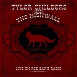 Tyler Childers, Live on Red Barn Radio (with The Highwall)