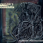 Taylor's Universe, Almost Perfected
