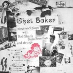 Chet Baker, Sings and Plays With Bud Shank, Russ Freeman and Strings mp3