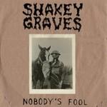 Shakey Graves, Nobody's Fool mp3