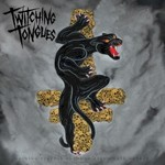 Twitching Tongues, Gaining Purpose Through Passionate Hatred