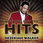 Hezekiah Walker & The Love Fellowship Choir, Nothing But The Hits