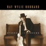 Ray Wylie Hubbard, Eternal and Lowdown mp3