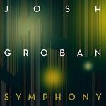 Josh Groban, Symphony
