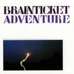 Brainticket, Adventure