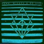 In Flames, Down, Wicked & No Good