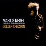 Marius Neset, Golden Xplosion