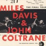 Miles Davis & John Coltrane, The Final Tour: The Bootleg Series, Vol. 6