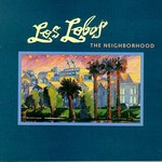 Los Lobos, The Neighborhood