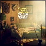 Courtney Marie Andrews, May Your Kindness Remain mp3
