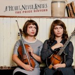 The Price Sisters, A Heart Never Knows mp3