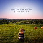 Mary Chapin Carpenter, Sometimes Just the Sky