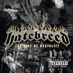 Hatebreed, The Rise Of Brutality