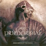 Primordial, Exile Amongst the Ruins