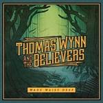Thomas Wynn and The Believers, Wade Waist Deep