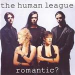 The Human League, Romantic?