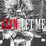 ZAYN, Let Me