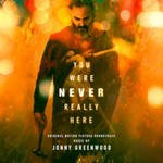 Jonny Greenwood, You Were Never Really Here