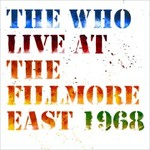 The Who, Live at the Fillmore East 1968